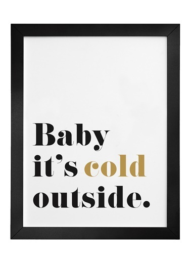 Nordbagen Baby It's Cold Outside Poster Siyah
